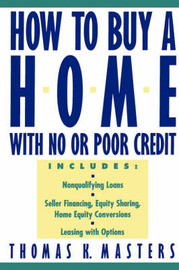 How to Buy a Home With No or Poor Credit by Thomas K. Masters image