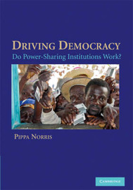 Driving Democracy by Pippa Norris