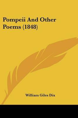 Pompeii And Other Poems (1848) by William Giles Dix image