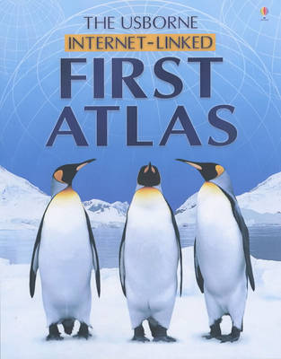The Usborne Internet-Linked First Atlas by Gill Doherty