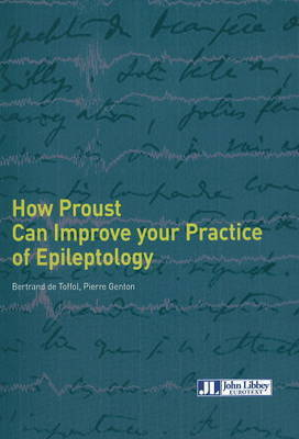 How Proust Can Improve Your Practice of Epileptology by Bertrand de Toffol
