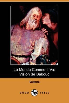 Le Monde Comme Il Va: Vision De Babouc (Dodo Press) by Voltaire image