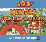 101 Ninjas, Spies, and Samurais (Are Hiding in This Book!) by Bathroom Reader's Institute