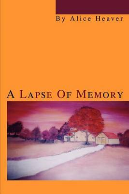 A Lapse of Memory by Alice Heaver
