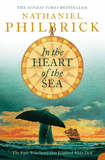 "In the Heart of the Sea: The Epic True Story That Inspired ""Moby Dick"" by Nathaniel Philbrick"