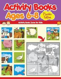 Activity Books Ages 6-8 Puzzles Edition by Activity Book Zone For Kids