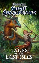 Frostgrave: Ghost Archipelago: Tales of the Lost Isles by Joseph A McCullough
