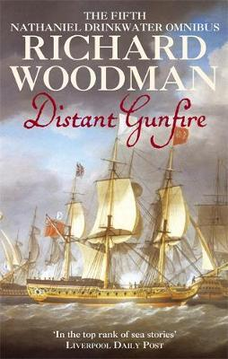 Distant Gunfire: Nathaniel Drinkwater Omnibus 5 by Richard Woodman