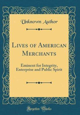 Lives of American Merchants by Unknown Author