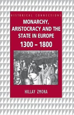 Monarchy, Aristocracy and State in Europe 1300-1800 by Hillay Zmora image