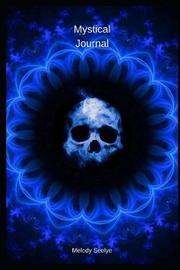 Mystical Journal by Melody Seelye
