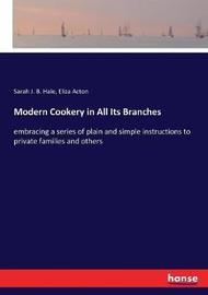Modern Cookery in All Its Branches by Sarah J.B. Hale