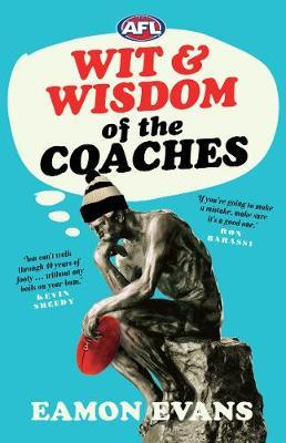 AFL Wit and Wisdom of the Coaches by Eamon Evans