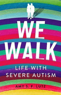 We Walk by Amy S F Lutz