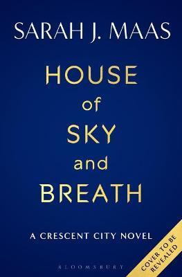 House of Sky and Breath by Sarah J Maas