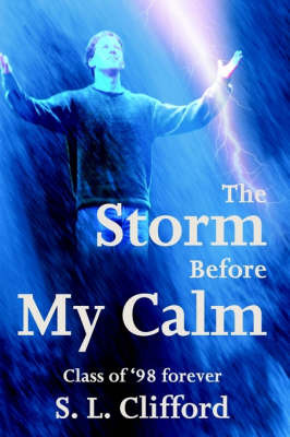 The Storm Before My Calm: Class of '98 Forever by S. L Clifford image