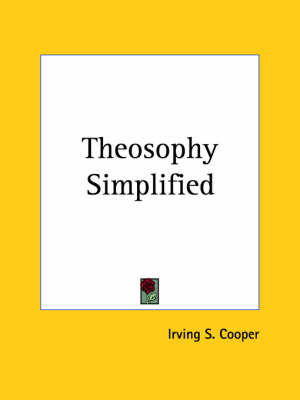 Theosophy Simplified (1915) by Irving S. Cooper