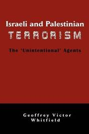 Israeli And Palestinian Terrorism by Geoffrey Victor Whitfield