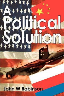 A Political Solution by John , W. Robinson image