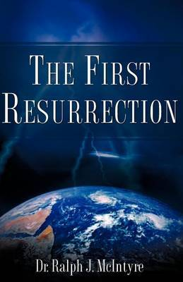 The First Resurrection by Ralph J. McIntyre