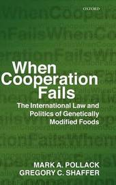 When Cooperation Fails by Mark A Pollack