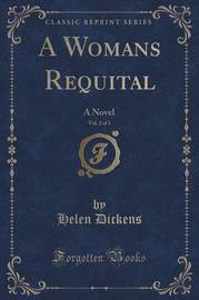 A Womans Requital, Vol. 2 of 3 by Helen Dickens image