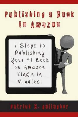 Publishing a Book on Amazon by Patrick X Gallagher image