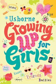 Girl's Growing up Book by Felicity Brooks