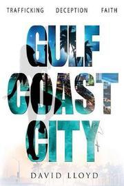 Gulf Coast City by David Lloyd