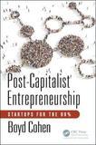 Post-Capitalist Entrepreneurship by Boyd Cohen