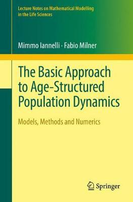The Basic Approach to Age-Structured Population Dynamics by Mimmo Iannelli