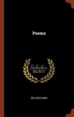 Poems by Sir John Carr