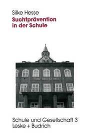 Suchtpravention in Der Schule by Silke Hesse