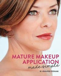 Mature Makeup Application Made Simple by Jennifer Stepanik