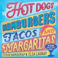 Hotdogs, Hamburgers, Tacos & Margaritas by Steve Wide