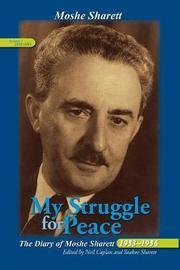 My Struggle for Peace by Moshe Sharett