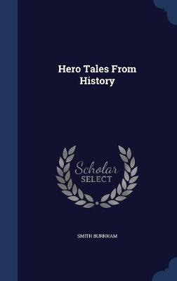 Hero Tales from History by Smith Burnham image