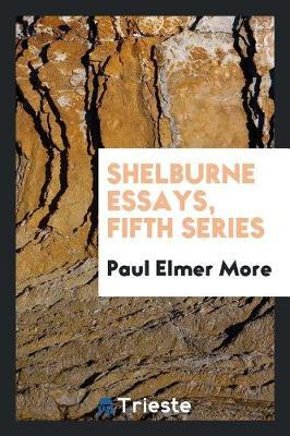 Shelburne Essays, Fifth Series by Paul Elmer More