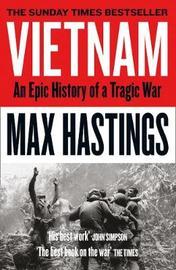 Vietnam by Max Hastings