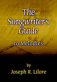 The Songwriter's Guide to Melodies by Joseph R. Lilore image