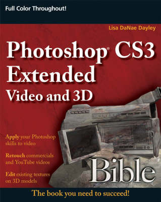 Photoshop CS3 Extended Video and 3D Bible by Lisa DaNae Dayley image