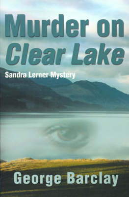 Murder on Clear Lake by George W Barclay image