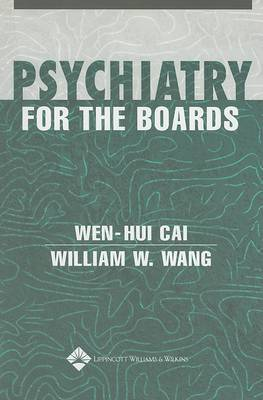 Psychiatry for the Boards by Cai Wen-Hui
