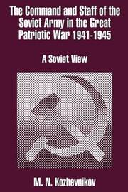 The Command and Staff of the Soviet Army in the Great Patriotic War 1941-1945: A Soviet View by M. N. Kozhevnikov image