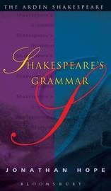 Shakespeares Grammar by Jonathan Hope