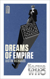 Doctor Who: Dreams of Empire by Justin Richards image