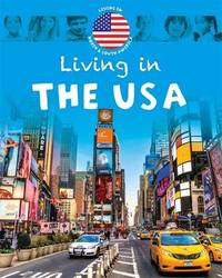 Living in North & South America: The USA by Jen Green