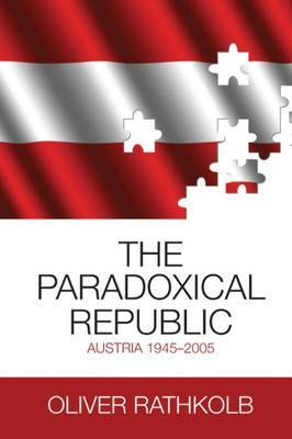 The Paradoxical Republic by Oliver Rathkolb