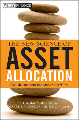 The New Science of Asset Allocation by Thomas Schneeweis