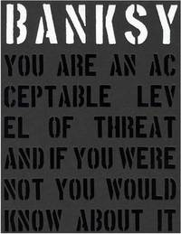 Banksy. You Are An Acceptable Level of Threat by Gary Shove